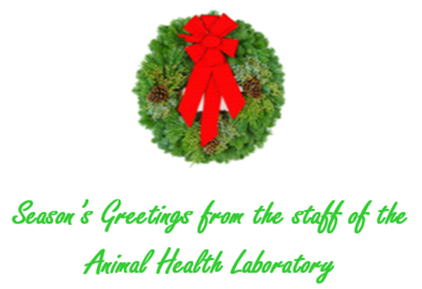 Seasons Greetings from the staff of the Animal Health Laboratory