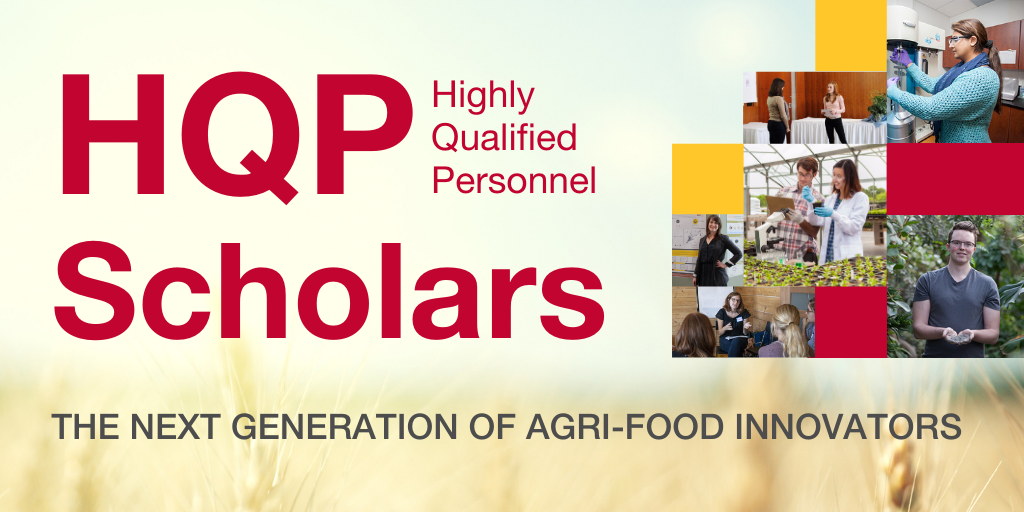HQP Scholars: The Next Generation of Agri-Food Innovators