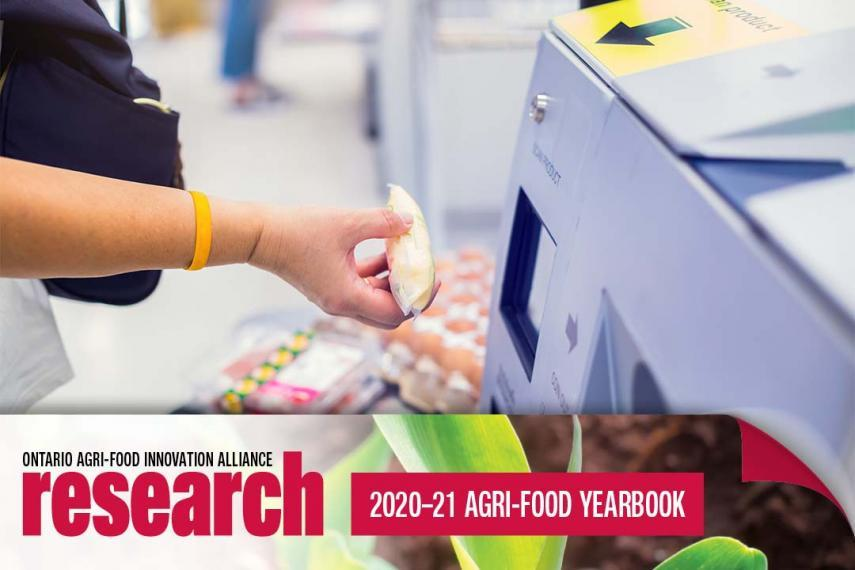 A customer scanning a food item at an automated check-out, an icon banner at the bottom that says Ontario Agri-Food Innovation Alliance Research, 2020/21 Agri-Food Yearbook