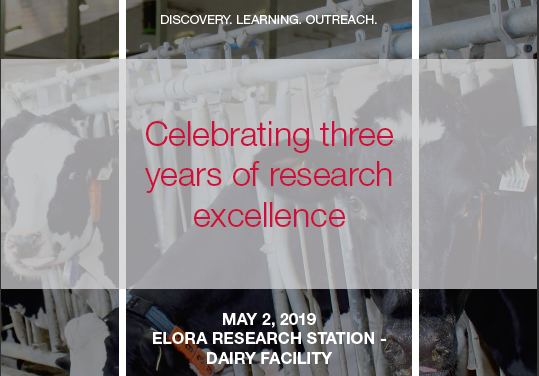 Celebrating three years of research excellence: May 2, 2019 at the Elora Research Station - Dairy Facility.