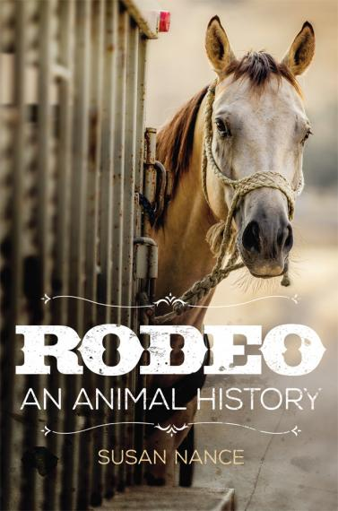 cover Nance Rodeo An Animal History