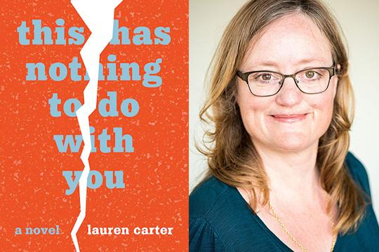 "Author Lauren Carter and the cover of her book ""This Has Nothing To Do With You"""