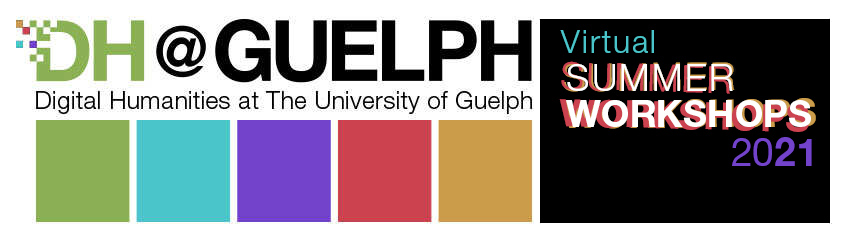 2021 Summer Workshops, college of arts, university of guelph