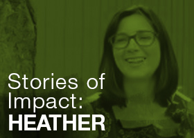 Stories of Impact: Heather