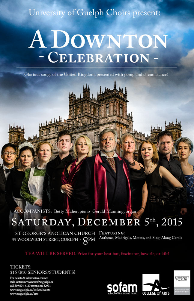 A downton Celebration, university of guelph choirs
