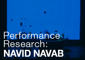 Performance Research: Navid Navab