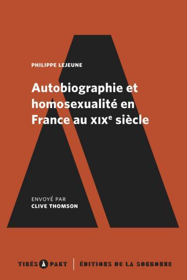Autobiographie et homosexualité en France au XIX siècle de Philippe Lejeune