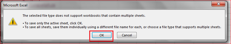 The selected file type does not support workbooks that contain multiple sheets. Select OK