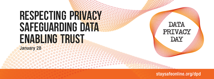 Respecting Privacy, Safeguarding Data, Enabling Trust - Data Privacy Day January 28th