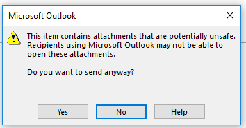 This item contains attachments that are potentially unsafe. Recipients using Microsoft Outlook may not be able to open these attachments. Do you want to send anyway?