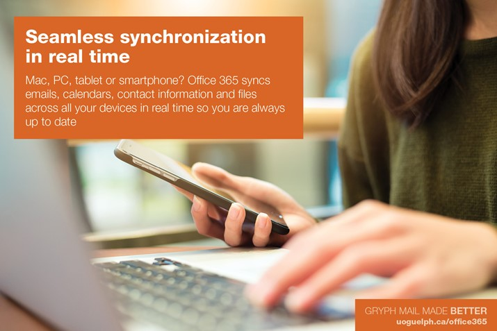 Seamless synchronization in real time. Mac, PC, tablet, or smartphone? Office 365 syncs emails, calendars, contact information, and files across all your devices in real time so you are always up to date