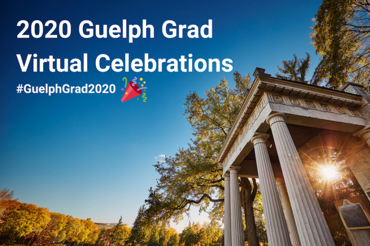 U of G celebration graphic with image and Guelph Grad 2020 hashtag