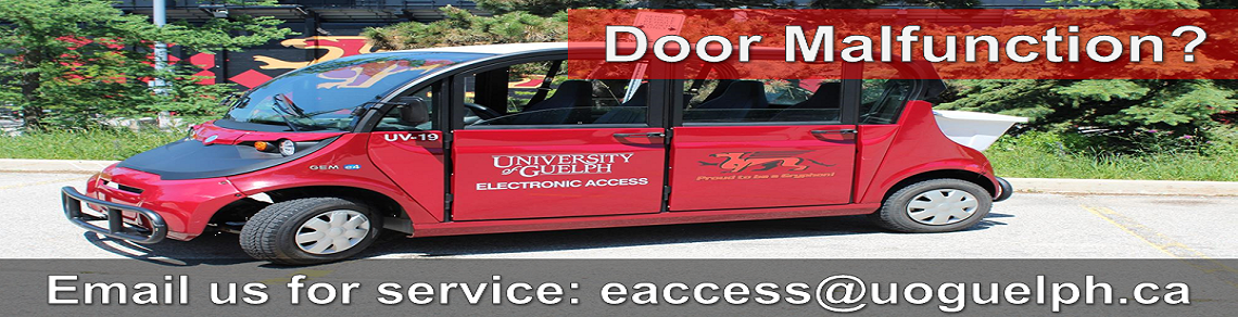 Door Malfunction? Email us for service at eaccess@uoguelph.ca