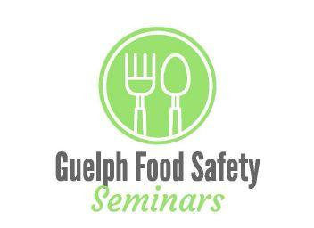Guelph Food Safety Seminars