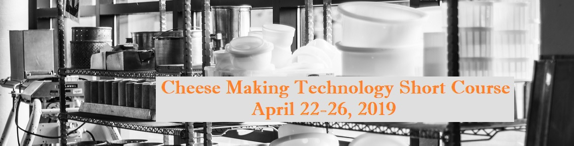 Cheese Making Technology Short Course 2018