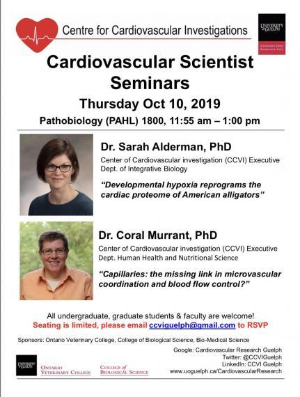 "Poster ""Dr. Sarah Alderman, PhD Centre for Cardiovascular Investigations (CCVI) Executive Department of Integrative Biology ""Developmental Hypoxia Reprograms the Cardiac Proteome of American Alligators""  Dr. Coral Murrant, PhD Centre for Cardiovascular Investigations (CCVI) Executive Department of Human Health and Nutritional Science ""Capillaries: The Missing Link in Microvascular Coordination & Blood Flow Control?""  All undergraduate, graduate students & faculty are welcome! Seating is limited"""