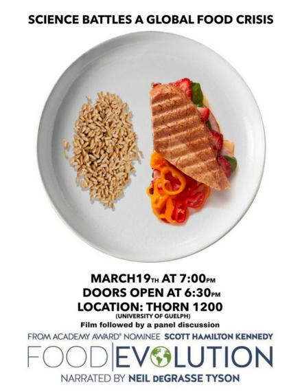 Food Evolution, a Documentary about GM Technology, Science & the Food System, March 19, 7 to 10pm, Thornbrough Building, Room 1200, University of Guelph