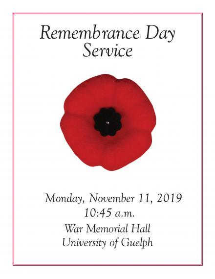"Poster: ""Remembrance Day Service. Monnday, November 11, 2019. 10:45am, War Memorial Hall, University of Guelph."""
