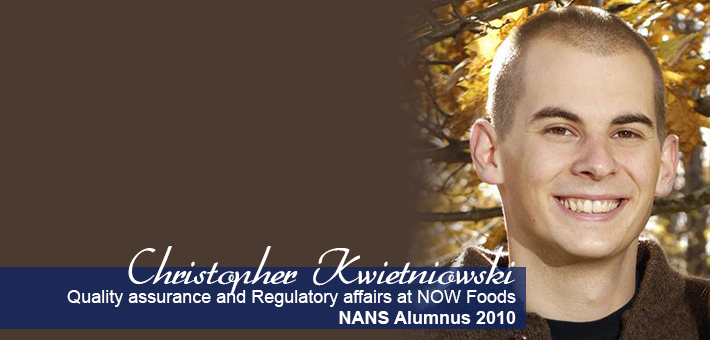 2010 NANS Alumnus Christopher Kwietniowski, Quality assurance and Regulatory affairs NOW Foods.