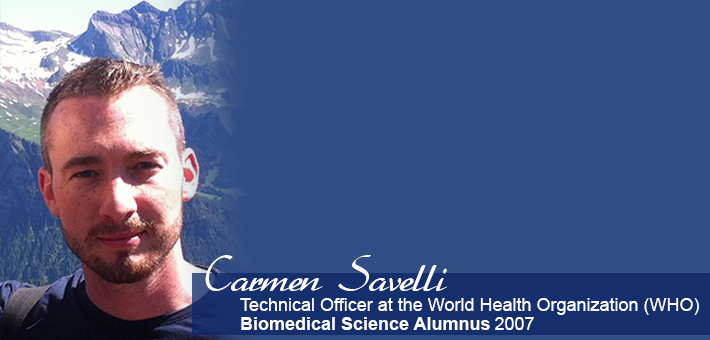 2007 Biomedical Science Alumnus Carmen Savelli, Technical Officer at the World Health Organization.