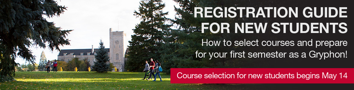 "New student Guide Banner with a photo of Johnston Hall and the text ""Registration Guide for New Students. How to select courses and prepare for your first semester as a Gryphon! Course selection for new students begins May 14"" and with a link to registration"