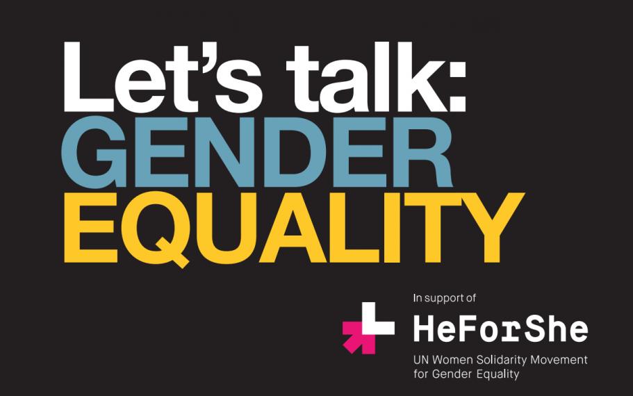Let's Talk: Gender Equality (heforshe logo in bottom right)