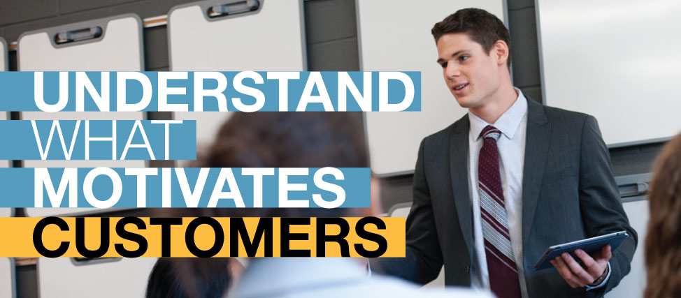 Understand what motivates customers