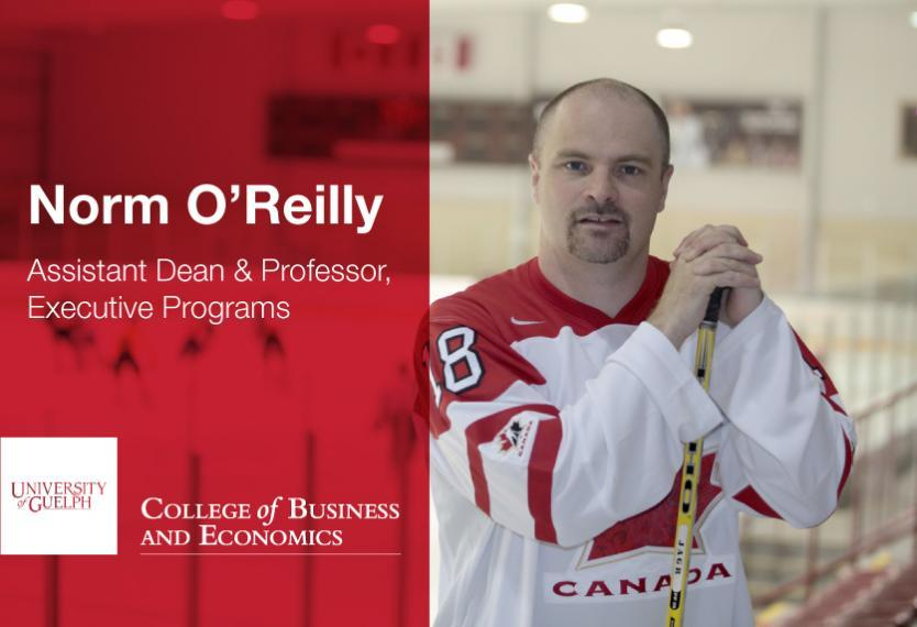 Norm O'Reilly Assistant Dean, Professor, University of Guelph College of Business and Economics