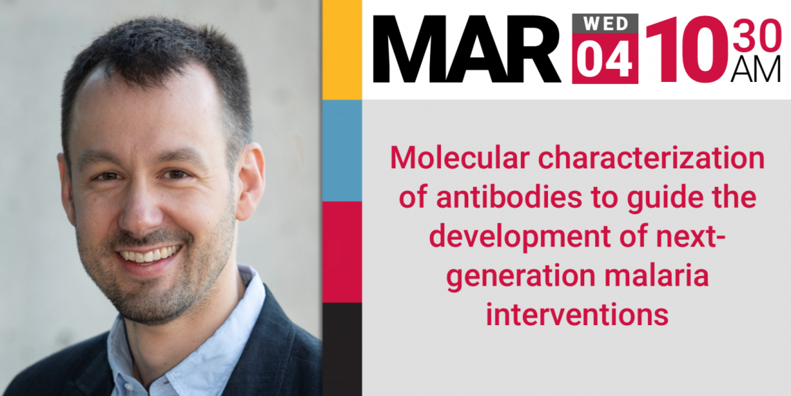 Dr. Julien - Molecular characterization of antibodies to guide the development of next-generation malaria interventions, Mar 4th, 10:30 AM (2020)