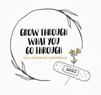 Grow through what you go through | OAC Leadership Conference 2021
