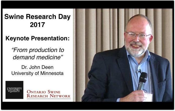 "Swine Research Day 2017: Keynote presentation ""from production to demand medicine"" Dr. John Deen, University of Minnesota"