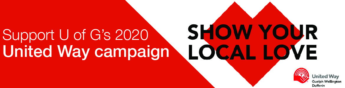 Support U of G's 2020 United Way Campaign. Show Your Local Love. United Way Guelph Wellington Dufferin