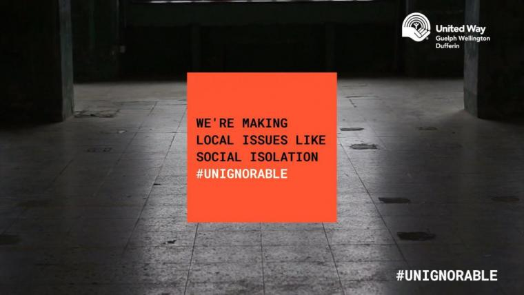 We're making local issues like isolation #UNIGNORABLE. United Way Guelph Wellington Dufferin #UNIGNORABLE