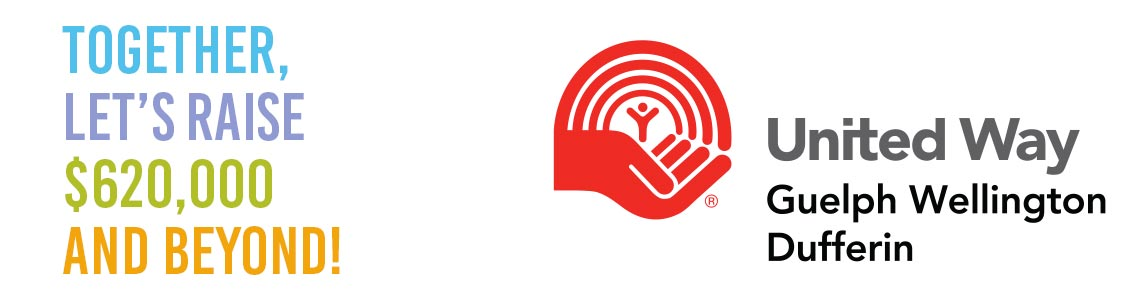 Together, Let's Raise $620,000 and Beyond. United Way Guelph Wellington Dufferin